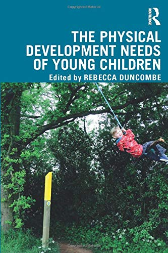 The Physical Development Needs of Young Children book